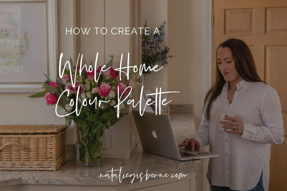 how to create a whole home colour palette In 2020